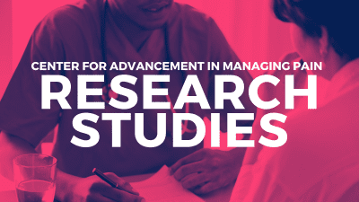 Center For Advancement in Managing Pain RESEARCH STUDIES